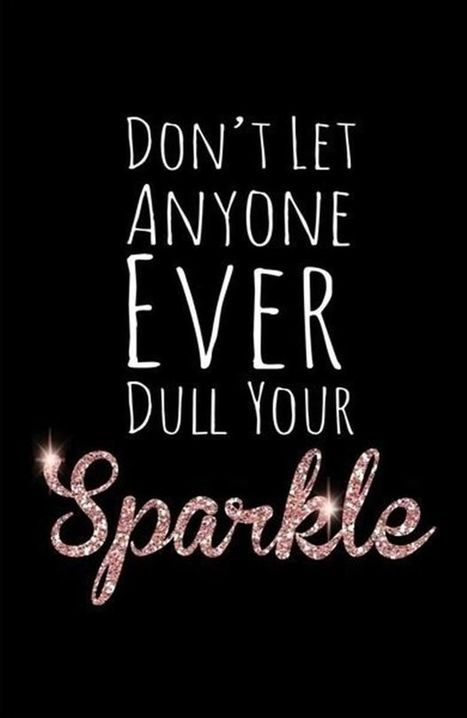 Don't let anyone EVER dull your sparkle! I do not care who it is - Vanuatu | Real Estate | Scoop.it