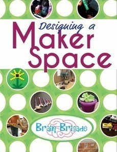 Designing a Maker Space & Implementing STEAM and STEM through Hands-On Learning - BrainBrigade.org | Education Technology | Scoop.it