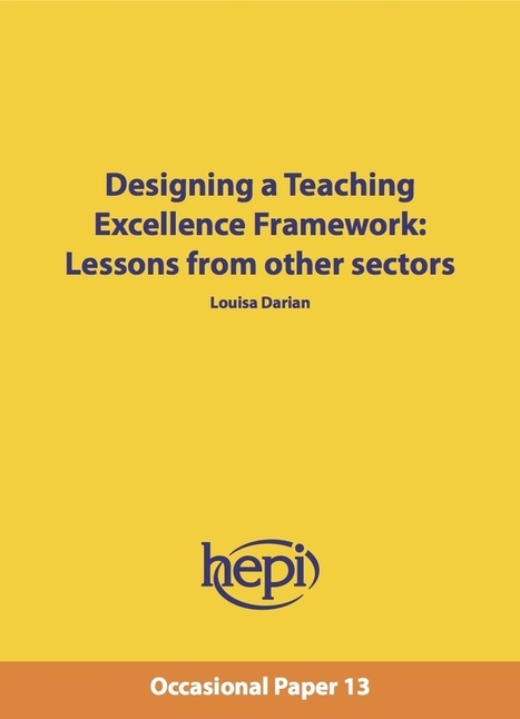 Designing a Teaching Excellence Framework: Lessons from other sectors - HEPI | Affordable Learning | Scoop.it