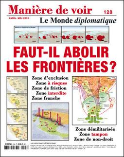 Frontières: les deux manières de se perdre, par Benoît Bréville (Le Monde diplomatique) | Ailleurs. | Scoop.it