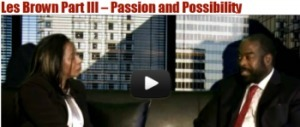 Les Brown Part III – What's Possible for One, is Possible for all | Empower Network Marketing Strategies | Scoop.it