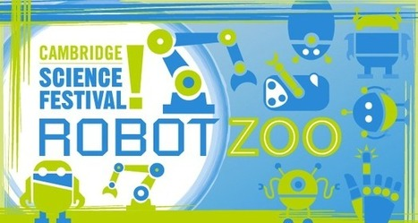 Cambridge Science Festival | 2013 Festival | Science Carnival & Robot Zoo | Assistive Technology for Education & Employment | Scoop.it