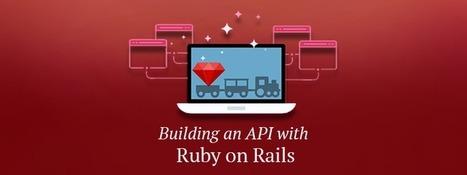 Building an API with Ruby on Rails - RailsCarma - Ruby on Rails Development Company specializing in Offshore Development - Bangalore, Qatar, California, Dallas, Newyork | Ruby on Rails Application Development | Scoop.it
