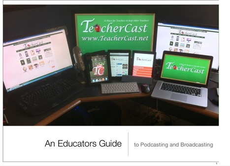 An Educators Guide to Podcasting and Broadcasting | Collaboration tools and news | Scoop.it