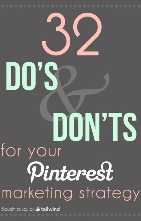 32 Do's and Don'ts for Your B2B Pinterest Strategy | Tailwind | Public Relations & Social Media Insight | Scoop.it