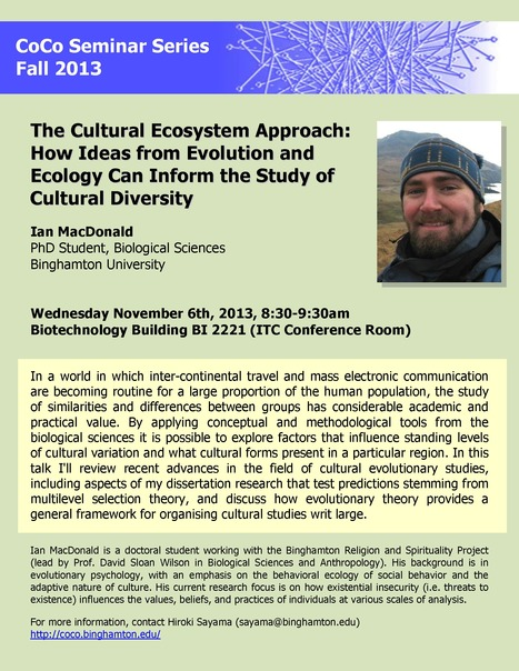 """Next CoCo Seminar by Ian MacDonald on Wed Nov 6th: """"The Cultural Ecosystem Approach: How Ideas from Evolution and Ecology Can Inform the Study of Cultural Diversity"""" 