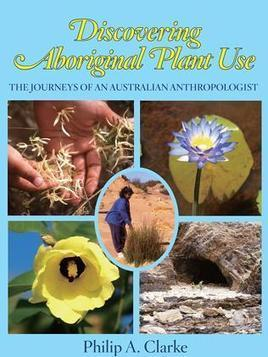 Philip Clarke's discovery of Aboriginal plant kingdom | Australian Plants on the Web | Scoop.it