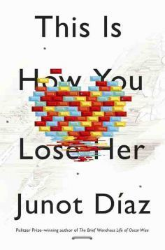 This Is How You Lose Her, Junot Diaz  | Top 10 Fiction Books | TIME.com | Life of a LIBRARIAN | Scoop.it