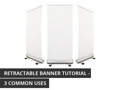 Retractable Banner Tutorial: 3 Common Uses | KenKindtSignworld | Scoop.it
