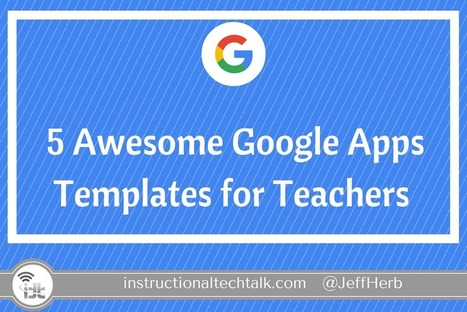 5 Awesome Google Docs, Slides, and Sheets Templates to Use With Students via Jeff Herb | Technological Pedagogical Content Knowledge (TPACK) | Scoop.it