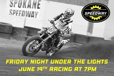 Spokane Speedway Update: Racing This Friday Night! | California Flat Track Association (CFTA) | Scoop.it
