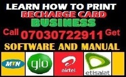 LEARN HOW TO PRINT AND SELL MTN, GLO, AIRTEL, ETISALAT RECHARGE CARD VOUCHER IN NIGERIA | RECHARGE CARD PRINTING BUSINESS IN NIGERIA  - GET AUTHORIZED DEALER PACKAGE: CALL +2347030722911 | Scoop.it