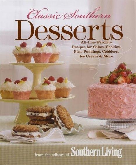 Southern Living dessert cookbook.jpg (600x725 pixels) | Calpurnia | Scoop.it