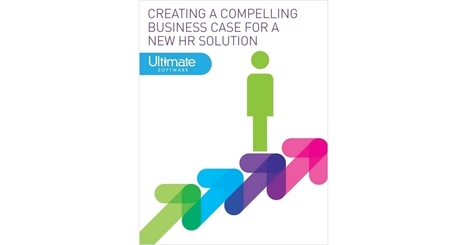 Creating a Compelling Business Case for a New HR Solution, Free Ultimate Software White Paper | Career | Scoop.it