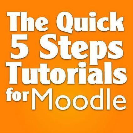 The Quick 5-Steps Tutorials for Moodle | E-Learning | Scoop.it