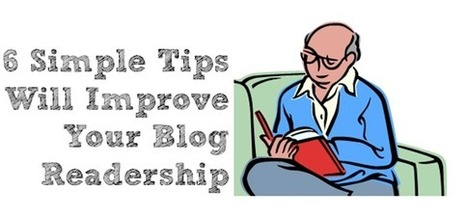 6 Simple Tips Will Improve Your Blog Readership | Successful Blogging | Scoop.it