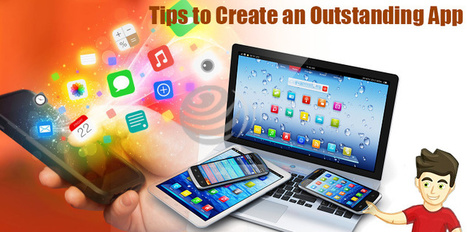 Tips to Create an Outstanding App | Mobile App Development - Iphone, Android, Windows & Hybrid Mobile Apps | Scoop.it