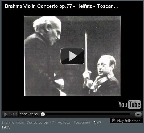 Brahms Violin Concerto op.77 - Heifetz - Toscanini - NYP - 1935   offene Ablage: nothing to hide   oAnth-miscellaneous   Scoop.it
