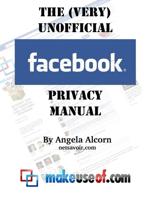 The (Very) Unofficial Facebook Privacy Guide | Websites I Found So You Don't Need To | Scoop.it
