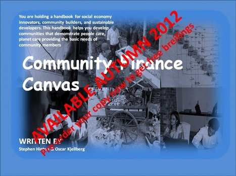 The community finance canvas handbook | A Very Beautiful Place | A world of intentional, sustainable villages | Scoop.it