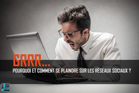 Pourquoi et comment se plaindre sur les réseaux sociaux ? | Mon Community Management | Scoop.it