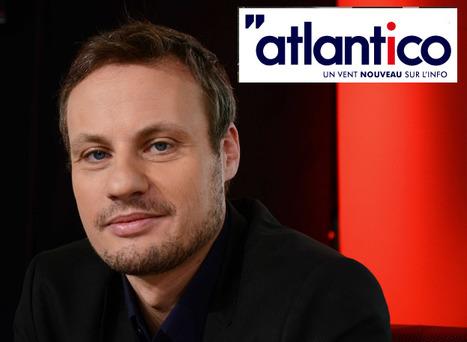 Atlantico, le Mediapart qui se veut libéral | DocPresseESJ | Scoop.it