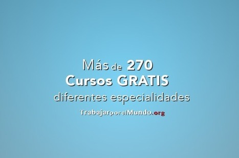 Más de 270 Cursos Gratis de diferentes especialidades | Educación a Distancia | Scoop.it