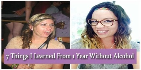 7 Things I Learned From 1 Year Without Alcohol   You May Need This One Day...   Scoop.it