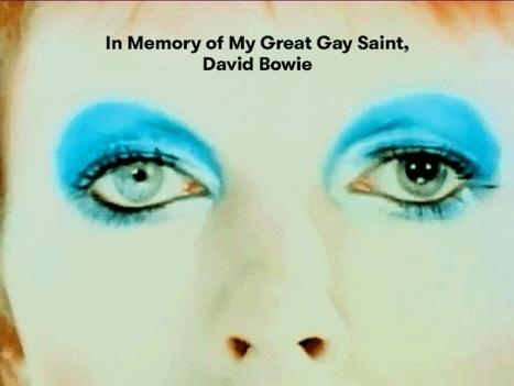 In Memory of My Great Gay Saint, David Bowie | B-B-B-Bowie | Scoop.it