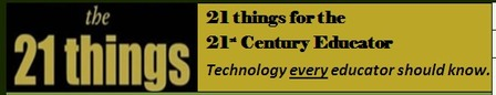 21 Things for the 21st Century Educator (Michigan) | 21st Century Teaching and Learning | Scoop.it
