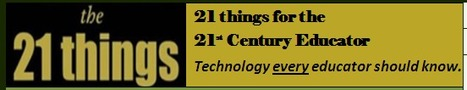 21 Things for the 21st Century Educator (Michigan) | Engaging students in the 21st century | Scoop.it