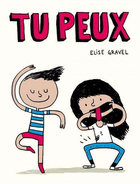 Tu peux: un livre gratuit pour enfants | Elise Gravel | Actualité littéraire et culturelle | Scoop.it