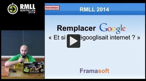 Remplacer Google. Et si on dégooglisait internet ? conférence de P.Y. Gosset lors des RMLL 2014 | April | logiciels libres | Scoop.it