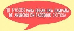 10 PASOS PARA CREAR UNA CAMPAÑA DE ANUNCIOS EN FACEBOOK EXISTOSA | SEO | Marketing, Redes Sociales y SEO | Scoop.it