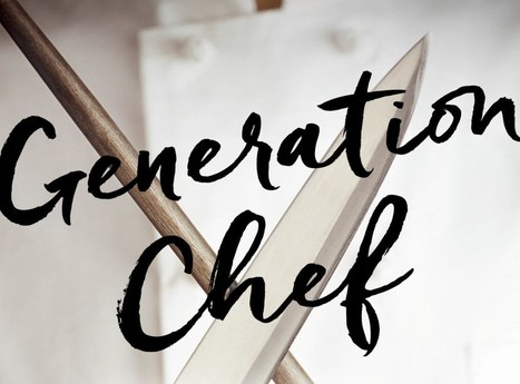 Read A Chapter From The Gripping New Book Generation Chef   Urban eating   Scoop.it