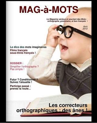 MAG-à-MOTS est né : le magazine gratuit des amoureux du français ! | orthographe et grammaire : un programme innovant | Scoop.it