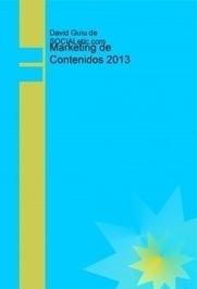 Marketing de Contenidos 2013 - David Guiu - David Guiu Garrigues | Marketing de Contenidos | Scoop.it
