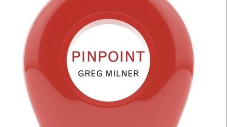 Review: Pinpoint, Greg Milner | Location Is Everywhere | Scoop.it
