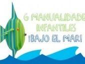 6 manualidades infantiles ¡bajo el mar! - PequeOcio | Manualidades en educación infantil | Scoop.it