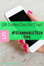 QR Codes Can Do That? 5 #ScannableTech Tips - Class Tech Tips | Edtech PK-12 | Scoop.it