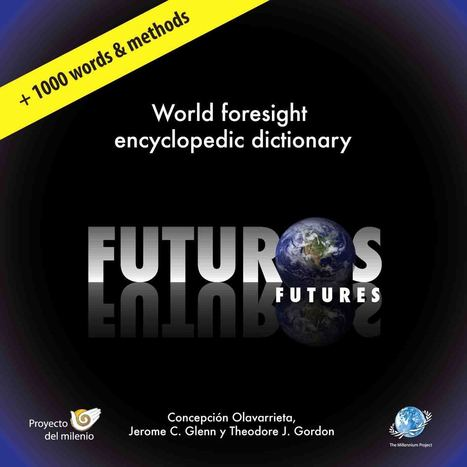 World's First Foresight Encyclopedic Dictionary Available to the Public | foresighting | Scoop.it