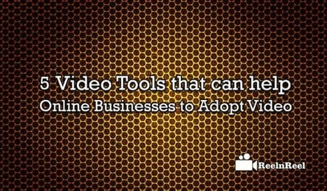 5 Video Tools that can help Online Businesses to adopt Video | Internet Marketing | Scoop.it