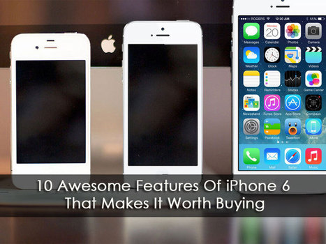 10 Awesome Features of iPhone 6 That Makes It Worth Buying | Top Five of Any thing | Scoop.it