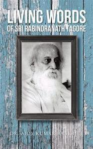 LIVING WORDS Of SRI RABINDRANATH TAGORE | AuthorHouse Books | Scoop.it