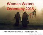 """""""Women Waters"""" - A Ceremonial Walk in support of the 7 Fires Prophecy and the INM movement 