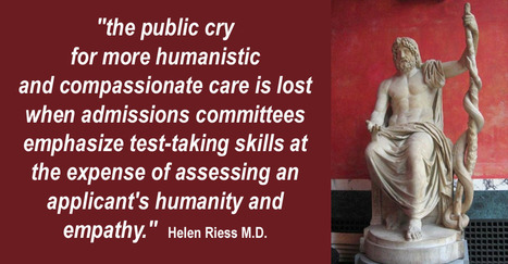 A Proposed Sea Change in Medical School Admissions: Humanism Was Lost With the Rise of Technology, But It's Time to Get It Back by Helen Riess, M.D. | Empathy and HealthCare | Scoop.it