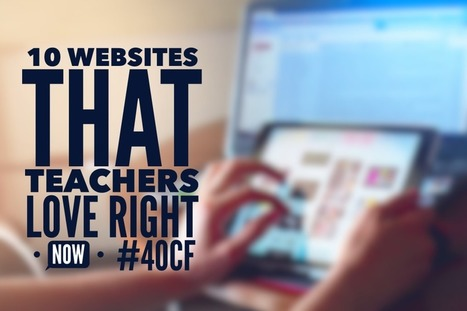 10 Websites That Teachers Love Right Now! | Technology | Scoop.it