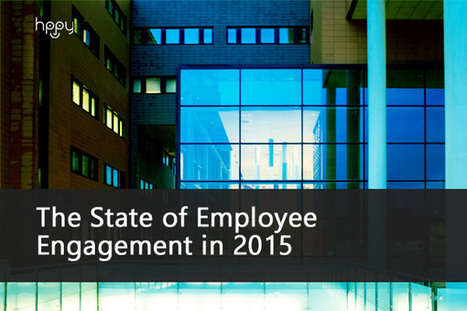 The State of Employee Engagement in 2015 | Serious Play | Scoop.it
