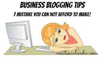 Small Business Blogging Tips - 7 Mistakes to Avoid! | social mojo | Scoop.it