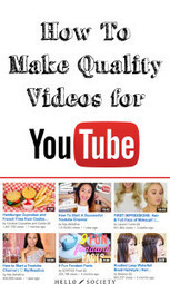 How To Make Quality Videos For YouTube | Hot Trends in Social Media | Scoop.it